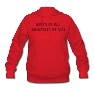 Wimps throw balls, Cheerleaders throw people women's hoodie - Women's Hoodie