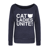 Long Sleeve Shirts ~ Women's Wideneck Sweatshirt ~ Cat Ladies Unite!