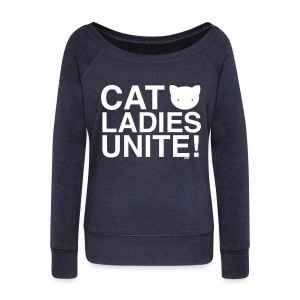 Cat Ladies Unite! - Women's Wideneck Sweatshirt