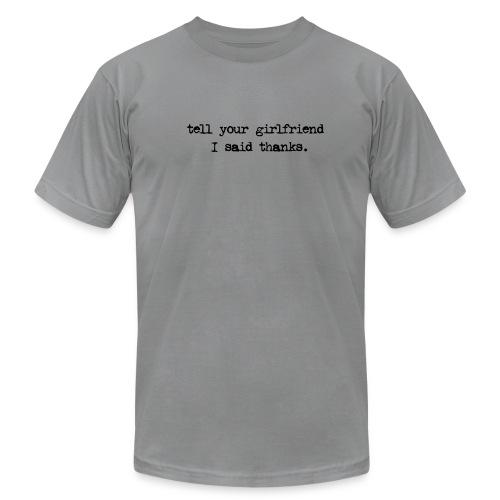 Grey tell your girlfriend - Men's Fine Jersey T-Shirt