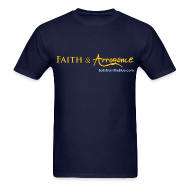 T-Shirts ~ Men's T-Shirt ~ Faith and Arrogance