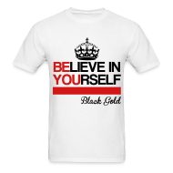 T-Shirts ~ Men's T-Shirt ~ Believe In Yourself T-Shirt