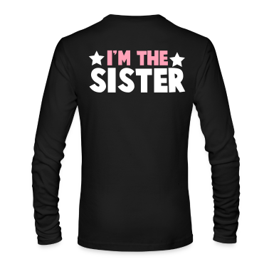 new i'm the sister family label design Long Sleeve Shirts