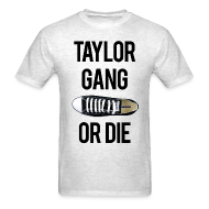 T-Shirts ~ Men's T-Shirt ~ Taylor Gang or Die