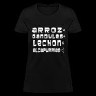 Women's T-Shirts ~ Women's T-Shirt ~ ARROZ+ GANDULES+ LECHON+ ALCAPURRIAS= :) MUJER
