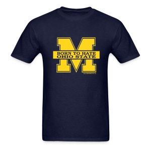 Michigan - Born To Hate Ohio State - Men's T-Shirt
