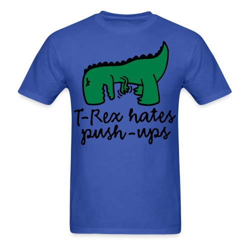 T-Rex Hates Push Ups - Men's T-Shirt