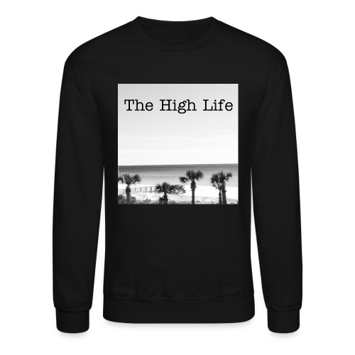 High Life Sweaty - Crewneck Sweatshirt