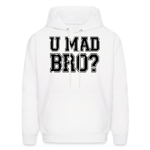 You Mad Bro - Men's Hoodie