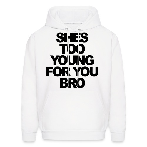 She's Too Young.. - Men's Hoodie
