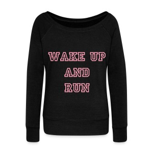 Wake Up & Run Slouchy Saturday Fitspiration Sweatshirt - Women's Wideneck Sweatshirt