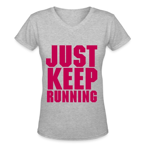 Just Keep Running - Women's V-Neck T-Shirt