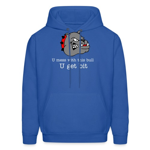 Don't mess with the bull. - Men's Hoodie