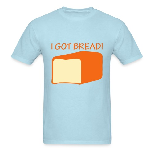 I Got Bread - Men's T-Shirt