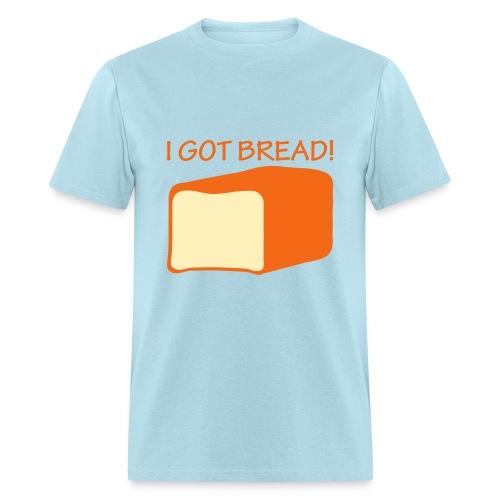 I Got Bread - Men's T-Shirt