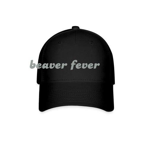 Beaver Fever - Baseball Cap