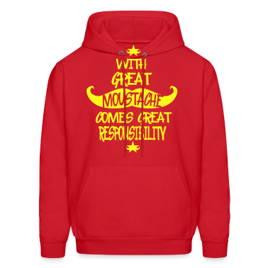 With Great Moustache Comes Great Responsibility  Hoodies