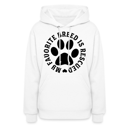 My favorite breed is rescued sweatshirt - Women's Hoodie