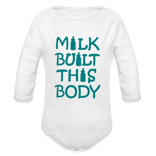 Baby long sleeve Milk Built this body - Organic Long Sleeve Baby Bodysuit