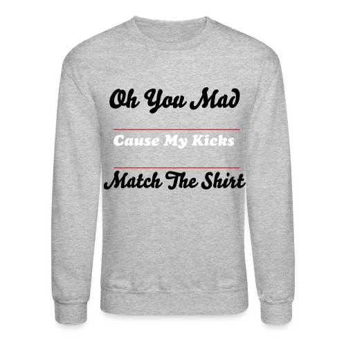Match The Shirt  - Crewneck Sweatshirt