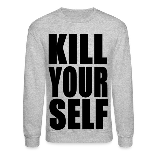 KILL YOURSELF BOLD - BLACK - Crewneck Sweatshirt