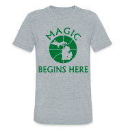 T-Shirts ~ Unisex Tri-Blend T-Shirt ~ MAGIC BEGINS HERE