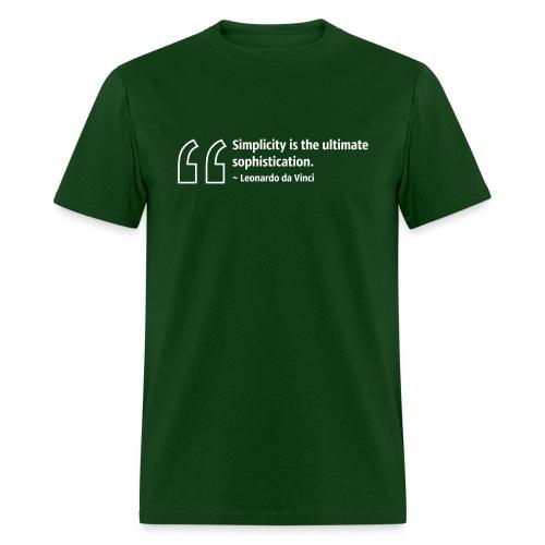 Simplicity is the ultimate sophistication. ~ Leonardo da Vinci - Men's T-Shirt