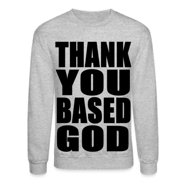THANK YOU BASED GOD - BLACK
