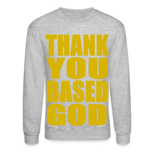THANK YOU BASED GOD - YELLOW - Crewneck Sweatshirt