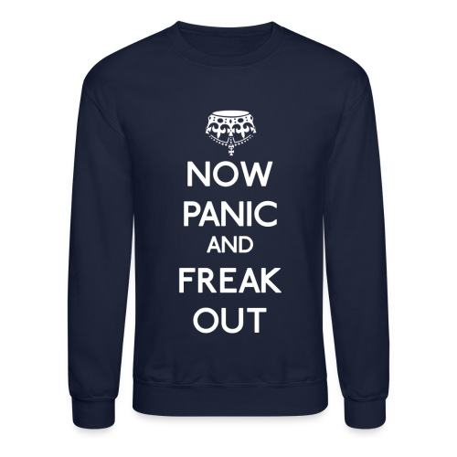 Now Panic and Freak Out - Crewneck Sweatshirt