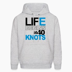 Life begins at 40 knots! Hoodies