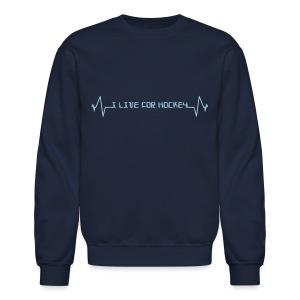 'I Live For Hockey' Men's Sweatshirt - Crewneck Sweatshirt