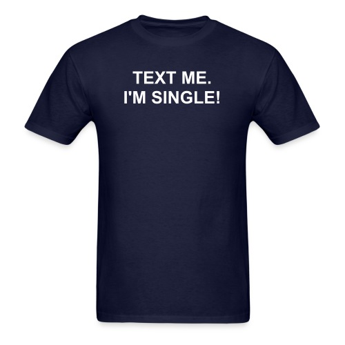 TEMT ME I'M SINGLE! - Men's T-Shirt