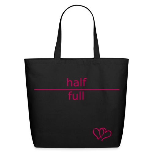 Half Full tote bag - Eco-Friendly Cotton Tote