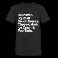 T-Shirts ~ Unisex Tri-Blend T-Shirt ~ Deadlifts & Squats & Bench Press & Cheesecake & Ice Cream & Pop Tarts