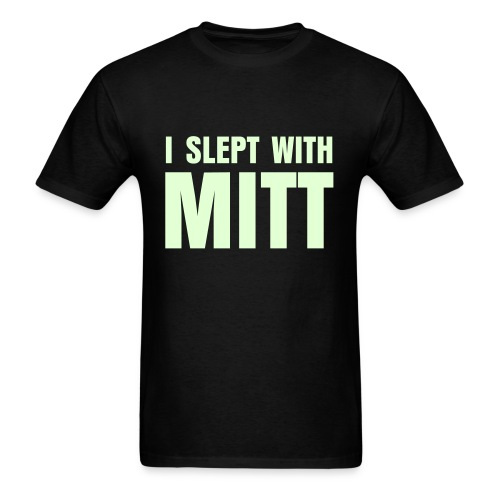 I SLEPT WITH MITT - Men's T-Shirt