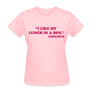 T-Shirts ~ Women's T-Shirt ~ I Like My Lunch In A Box