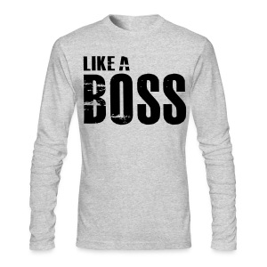 Like a Boss Long Sleeve T-Shirt - Men's Long Sleeve T-Shirt by Next Level