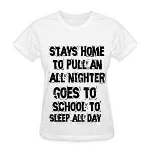 All Nighter White - Women's T-Shirt