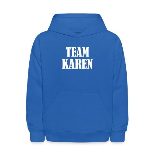 Team Karen - Kids' Hoodie