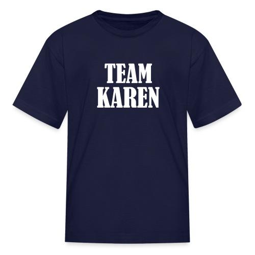 Team Karen - Kids' T-Shirt