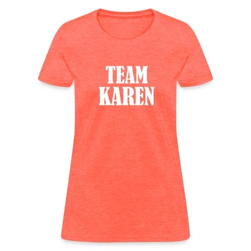 Team Karen- women's  - Women's T-Shirt
