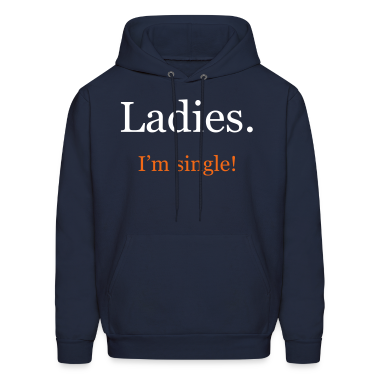 Ladies. I'm single!