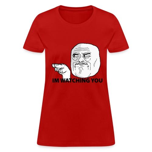 I'm Watching You T-Shirt - Women's - Women's T-Shirt