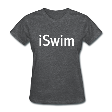 iSwim - in white, great design for colored shirts, shorts, bags and other items. Women's T-Shirts