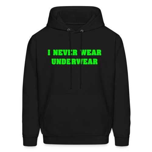 Never Wear Underwear - Men's Hoodie