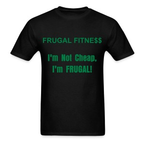 Frugal Fitness T-shirt I'm Not Cheap - Men's T-Shirt