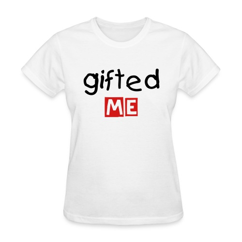 gifted me tee - Women's T-Shirt
