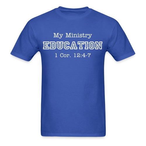 My Ministry EDUCATION - Men's T-Shirt