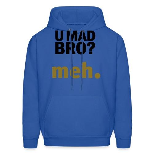 u mad bro hoodie - Men's Hoodie